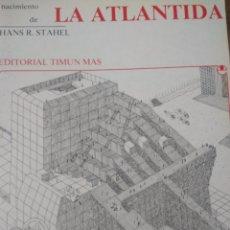 Libros de segunda mano: NACIMIENTO DE LA ATLÁNTIDA. HANS R. STAHEL. EDITORIAL TIMUN MAS. AÑO 1985. RÚSTICA. GRAN FORMATO. PE. Lote 156855934