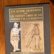 Libros de segunda mano: UN AUTOR ARAGONES-PARA-LOS VEINTIUN LIBROS DE LOS INGENIOS Y DE LAS MAQUINAS (30€). Lote 156892898