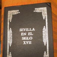 Libros de segunda mano: SEVILLA EN EL SIGLO XVII(30€). Lote 156898722