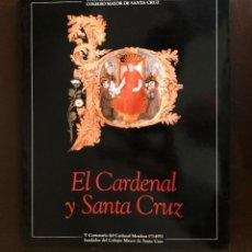 Libros de segunda mano: EL CARDENAL Y SANTA CRUZ (30 €). Lote 156899426