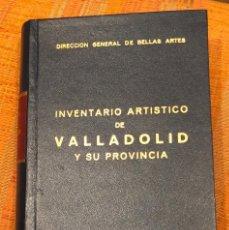 Libros de segunda mano: INVENTARIO ARTISTICO DE VALLADOLID Y SU PROVINCIA(30 €). Lote 156899546