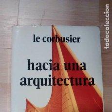 Libros de segunda mano: 'HACIA UNA ARQUITECTURA'. LE CORBUSIER. Lote 156964198