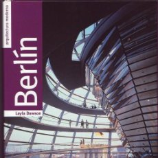 Libros de segunda mano: BERLIN, ARQUITECTURA MODERNA. LAYLA DAWSON.MADRID. H.KLICZKOWSKI. 2004. . Lote 156996602