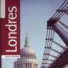 Libros de segunda mano: LONDRES, ARQUITECTURA MODERNA. DAVID LITTLEFIELD. MADRID. H.KLICZKOWSKI.2004.. Lote 157002918