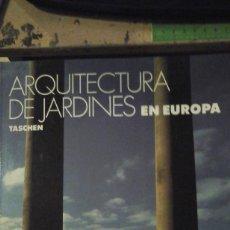 Libros de segunda mano: ARQUITECTURA DE JARDINES EN EUROPA. 1450-1800. DESDE LOS JARDINES DE LAS VILLAS DEL RENACIMIENTO ITA. Lote 157228062