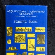 Libros de segunda mano: ARQUITECTURA Y URBANISMO MODERNOS - CAPITALISMO Y SOCIALISMO - ROBERTO SEGRE. Lote 157259050