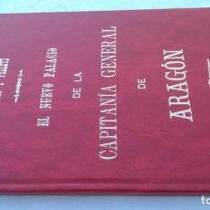 Libros de segunda mano: EL NUEVO PALACIO DE LA CAPITANIA GENERAL DE ARAGON/ J GOMEZ Y PALETE/ VER DEDICATORIA/ G10. Lote 158157322
