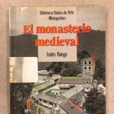Libros de segunda mano: EL MONASTERIO MEDIEVAL. ISIDRO BANGO. BIBLIOTECA BÁSICA DE ARTE (MONOGRAFÍAS). ED. ANAYA 1990.. Lote 158230634