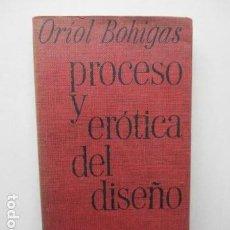 Libros de segunda mano: ORIOL BOHIGAS.PROCESO Y EROTICA DEL DISEÑO.. Lote 158988362
