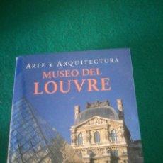 Libros de segunda mano: ARTE Y ARQUITECTURA MUSEO DEL LOUVRE. Lote 159040758