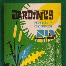 Libros de segunda mano: JARDINES PROYECTO Y CONSTRUCCIÓN / JOSÉ Mª IGOA / CEAC. 1973 / (ALBAÑILERÍA). Lote 159368786