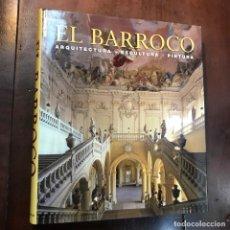 Libros de segunda mano: EL BARROCO. ARQUITECTURA. ESCULTURA. PINTURA - ROLF TOMAN (ED). Lote 159597268