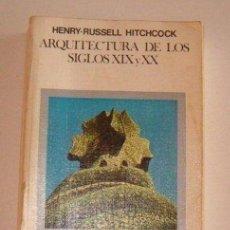 Libros de segunda mano: ARQUITECTURA DE LOS SIGLOS XIX Y XX, DE HENRY-RUSSELL HITCHCOCK. Lote 159619797