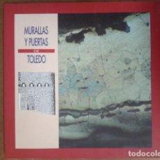 Libros de segunda mano: MURALLAS Y PUERTAS DE TOLEDO COL. IMAGENES Y PALABRAS Nº 16 (SOLEDAD SANCHEZ / CHIQUITO DE LA ROSA). Lote 159634966