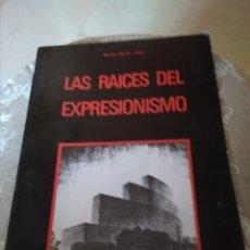 Libros de segunda mano: TIM BENTON, CHARLOTTE BENTON Y SHARP. LAS RAICES DEL EXPRESIONISMO.. Lote 159836558