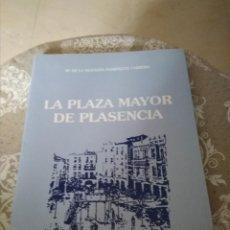 Libros de segunda mano: LA PLAZA MAYOR DE PLASENCIA. VIDA URBANA EN EL SIGLO XIX. Lote 159956954