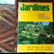 Libros de segunda mano: JARDINES. DISEÑO. PROYECTO. PLANTACIÓN. JOSÉ ANTONIO DEL CAÑIZO. Lote 180250122
