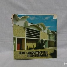 Libros de segunda mano: SERT ARQUITECTURA MEDITERRÁNEA . Lote 161025790