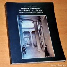 Libros de segunda mano: PROYECTOS Y OBRAS PARA EL MUSEO DEL PRADO - DE PEDRO MOLEÓN GAVILANES - MUSEO DEL PRADO - AÑO 1996. Lote 161098650