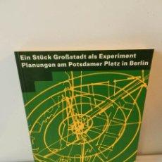 Libros de segunda mano: STÜCK GROSSSTADT ALS EXPERIMENT PLANUNGEN AM POTSDAMER PLATZ IN BERLIN 1994 LIBRO ARQUITECTURA. Lote 161321614