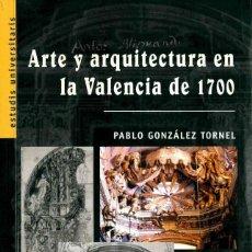 Livros em segunda mão: LIBRO ARTE Y ARQUITECTURA EN LA VALENCIA DE 1700. Lote 161469010