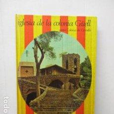 Libros de segunda mano: IGLESIA DE LA COLONIA GÜELL STA. COLOMA DE CERVELLO. Lote 161615374