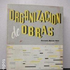 Libros de segunda mano: ORGANIZACIÓN DE OBRAS. GONZALO GARCÍA RUIZ, APAREJADOR.. Lote 161731274