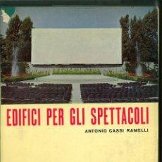 Libros de segunda mano: EDIFICI PER GLI SPETTACOLI. ANTONIO CASSI RAMELLI. Lote 161773694