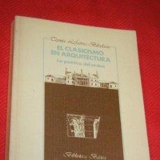 Libros de segunda mano: EL CLASICISMO EN ARQUITECTURA. LA POÉTICA DEL ORDEN. A.TZONIS, L.LEFAIVRE, D.BILODEAU 1984. Lote 162299822