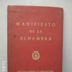 Libros de segunda mano: MANIFIESTO DE LA ALHAMBRA - DE FERNANDO CHUECA, CALONGE, FISAC Y OTROS. 1.953.. Lote 162329114