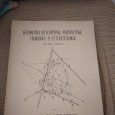 Libros de segunda mano: GEOMETRÍA DESCRIPTIVA, PERSPECTIVA, SOMBRAS Y ESTEREOTOMÍA. Lote 162462806