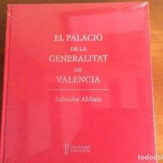 Libros de segunda mano: EL PALACIO DE LA GENERALITAT DE VALENCIA. SALVADOR ALDANA. NUEVO. Lote 162493190