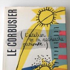 Libros de segunda mano: LE CORBUSIER L´ATELIER DE LA RECHERCHE PATIENTE , PARIS 1960 , 1 EDICIÓN. Lote 162571270