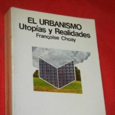 Libros de segunda mano: EL URBANISMO. UTOPIAS Y REALIDADES, DE FRANÇOISE CHOAY - ED.LUMEN 1976. Lote 162580246