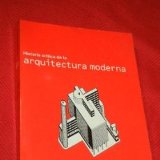 Libros de segunda mano: HISTORIA CRITICA DE LA ARQUITECTURA MODERNA, DE KENNETH FRAMPTON - ED.GUSTAVO GILI 1994. Lote 162580514