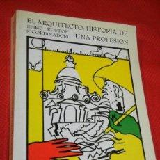 Libros de segunda mano: EL ARQUITECTO: HISTORIA DE UNA PROFESIÓN, (COOR.) SPIRO KOSTOF - CATEDRA 1984. Lote 162581186
