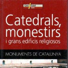 Libros de segunda mano: CATEDRALS, MONESTIRS I GRANS EDIFICIS RELIGIOSOS DE CATALUNYA (GEO ESTEL, 2005). Lote 163393526