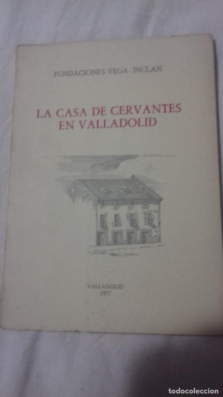 LA CASA DE CERVANTES EN VALLADOLID. (Libros de Segunda Mano - Bellas artes, ocio y coleccionismo - Arquitectura)