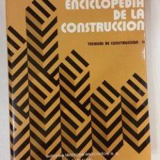 Libros de segunda mano: ENCICLOPEDIA DE LA CONSTRUCCIÓN.TECNICAS DE CONSTRUCCION II. EDIT.TECNICOS ASOCIADOS.. Lote 163510550
