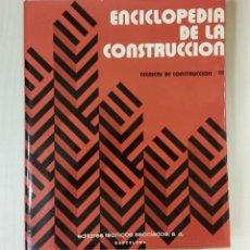 Libros de segunda mano: ENCICLOPEDIA DE LA CONSTRUCCIÓN.TECNICAS DE CONSTRUCCION III. EDIT.TECNICOS ASOCIADOS.. Lote 163510946