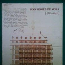Libros de segunda mano: IVAN GÓMEZ DE MORA LIBRO ARQUITECTURA OBRAS VILLA DE MADRID. Lote 163986218