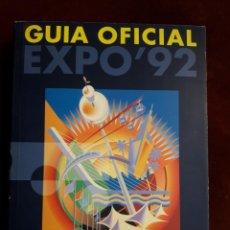 Libros de segunda mano: GUÍA OFICIAL DE LA EXPO'92 DE SEVILLA. Lote 164640790