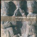 Libros de segunda mano: LA CATEDRAL DE GIRONA. L'OBRA DE LA SEU. CATÀLEG EXPO 2003.. Lote 164674714