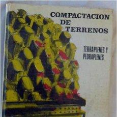Libros de segunda mano: COMPACTACIÓN DE TERRENOS -TERRAPLENES Y PEDRAPLENES / TEORÍA Y PRÁCTICA - VER INDICE. Lote 180170433
