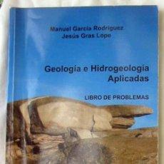 Libros de segunda mano: GEOLOGÍA E HIDROGEOLOGÍA APLICADAS - LIBRO DE PROBLEMAS - MANUEL GARCIA RODRÍGUEZ 2009 - VER INDICE. Lote 180170446