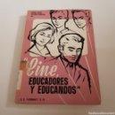 Libros de segunda mano: CINE, EDUCADORES Y EDUCANDOS .- VARIOS AUTORES - TDK49. Lote 164935002