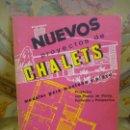 Libros de segunda mano: NUEVOS PROYECTOS DE CHALETS. MODELOS PARA MONTAÑA Y PLAYA, DE TRAPERO PROS Y LÓPEZ ARIAS.. Lote 165106190