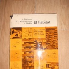 Livros em segunda mão: EL HABITAT - H. DEILMANN / J.C. KIRSCHENMANN / H. PFEIFFER. Lote 165223710