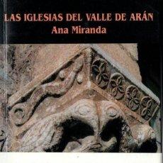 Libros de segunda mano: ANA MIRANDA : LAS IGLESIAS DEL VALLE DE ARÁN (MIRA, 2000). Lote 165523466