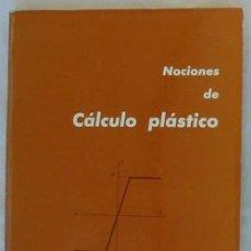 Libros de segunda mano: NOCIONES DE CÁLCULO PLÁSTICO - C. BENITO HERNANDEZ 1975 - VER DESCRIPCIÓN. Lote 180170452